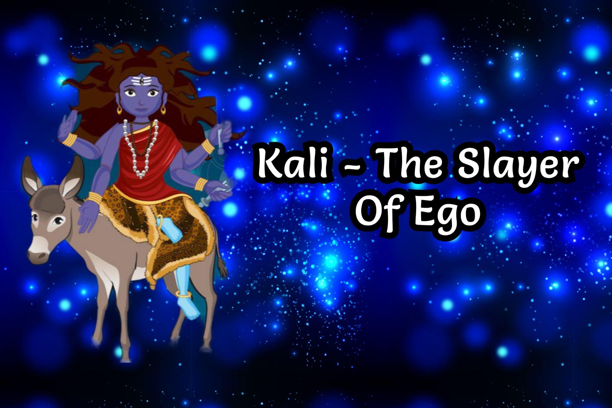 Kali- The Slayer Of Ego