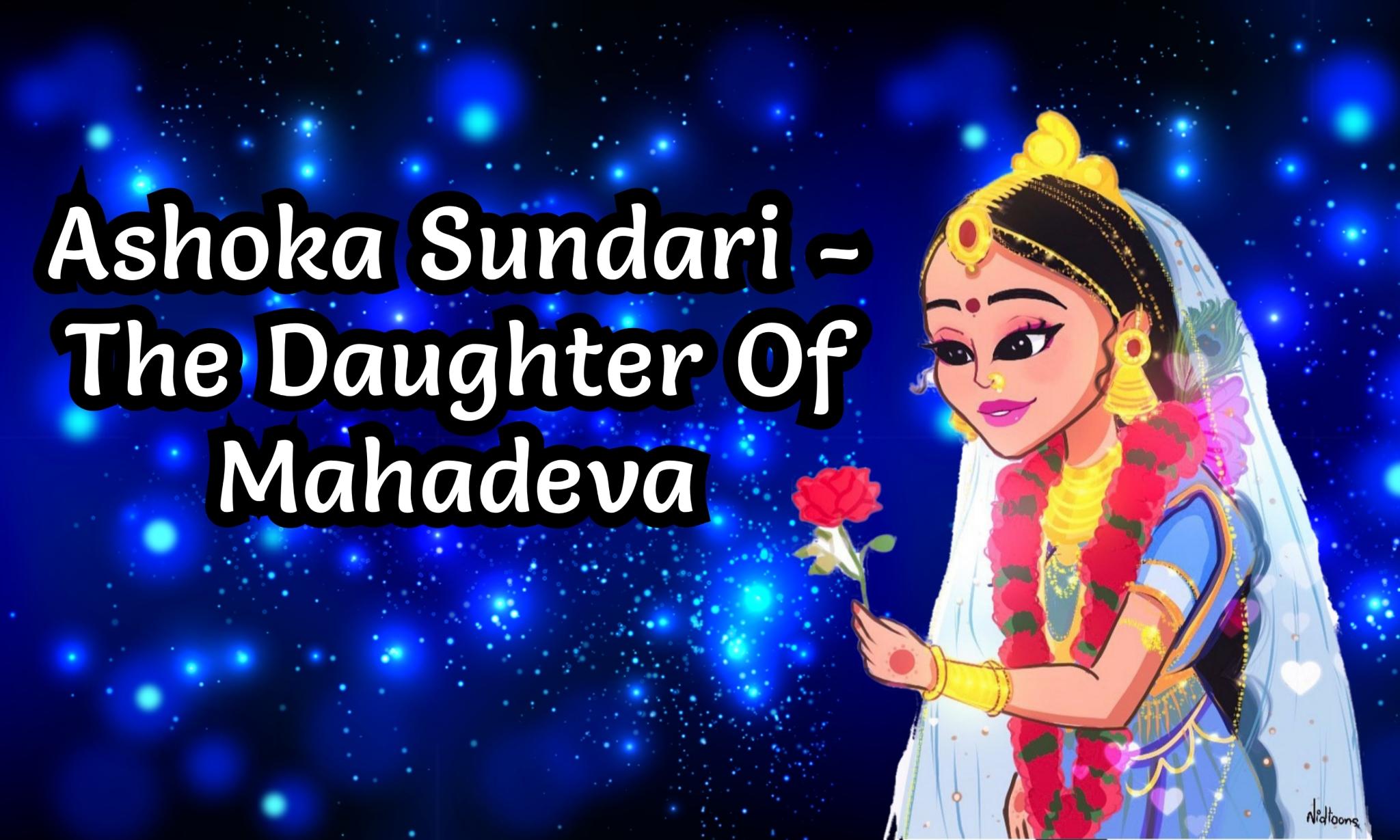 Ashoka Sundari- The Daughter Of Mahadeva
